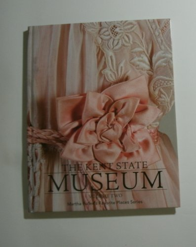 The Kent State Museum Volume 2 (Martha Pullen's Favorite Places Series)