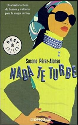 Nada Te Turbe/ Nothing Baffles You (Best Seller) (Spanish Edition) (Spanish) 4th Edition