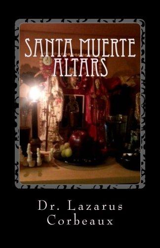 Santa Muerte Altars: Building an Altar to Santa Muerte