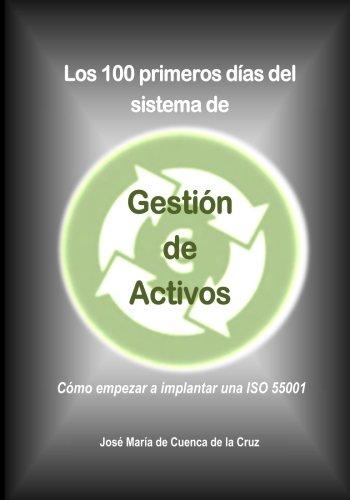 Price comparison product image Los 100 primeros dias del sistema de Gestion de Activos: Como empezar a implantar una ISO 55001 (Spanish Edition)