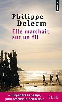 Elle marchait sur un fil par Delerm