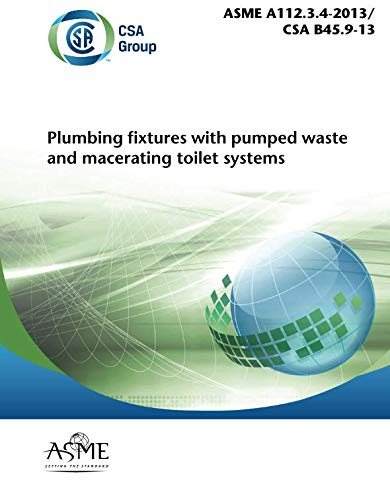 ASME A112.3.4-2013/CSA B45.9-13: Plumbing Fixtures with Pumped Waste and Macerating Toilet Systems