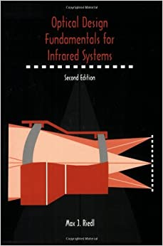 Book Optical Design Fundamentals for Infrared Systems, Second Edition (SPIE Tutorial Texts in Optical Engineering Vol. TT48)