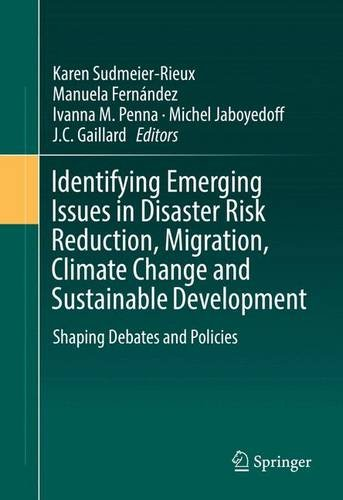 Identifying Emerging Issues in Disaster Risk Reduction, Migration, Climate Change and Sustainable Development: Shaping D