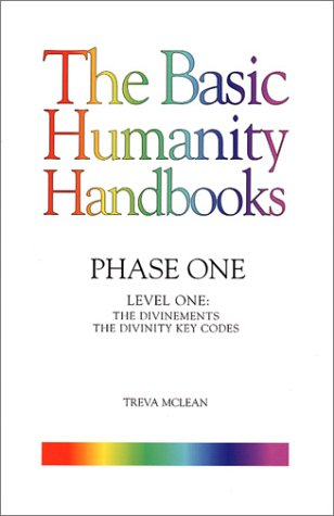 Read Online Basic Humanity Handbooks, Phase One, Level One: The Divinements: The Divinity Key Codes (The Basic Humanity Handbooks) PDF