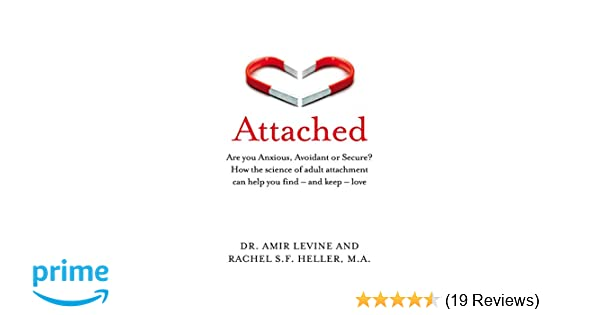 Attached: Are you Anxious, Avoidant or Secure? How the science of