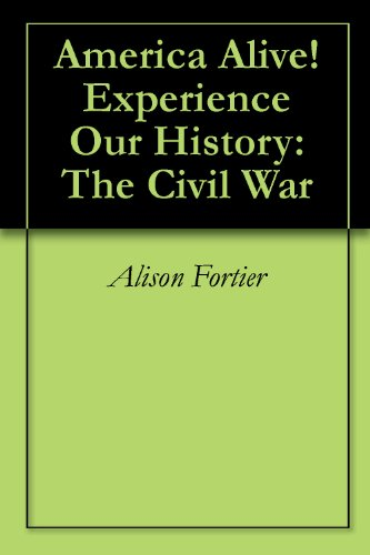 America Alive! Experience Our History: The Civil War