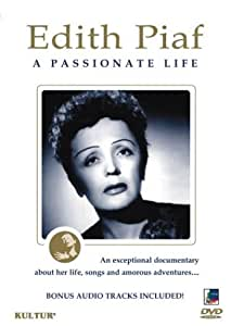 Edith Piaf - A Passionate Life