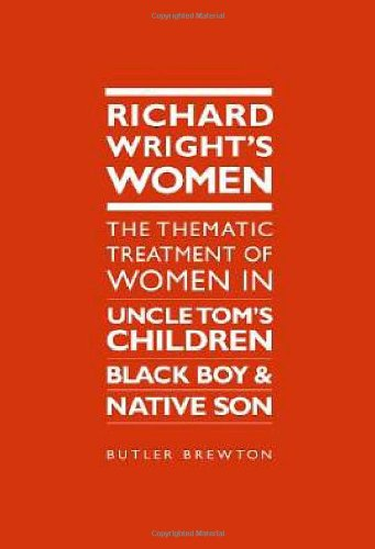 Richard Wright's Women : The Thematic Treatment of Women in UNCLE TOM'S CHILDREN' BLACK BOY and NATIVE SON ebook