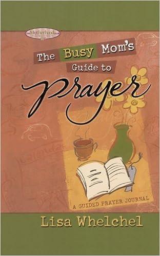Book Busy Mom's Guide to Prayer: A Guided Prayer Journal (Motherhood Club)