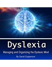 Dyslexia: Managing and Organizing the Dyslexic Mind