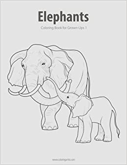 amazoncom elephants coloring book for grown ups 1 volume 1 9781518877865 nick snels books - Coloring Book For Grown Ups
