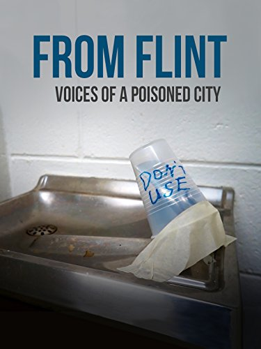 From Flint: Voices of a Poisoned City (Poisoned Politics)