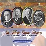En sus propias voz: las elecciones presidenciales de los Estados Unidos de 1908 y 1912