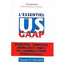 L'ESSENTIEL DES US GAAP. : Référentiel comptable américain et enjeux de l'harmonisation internationale