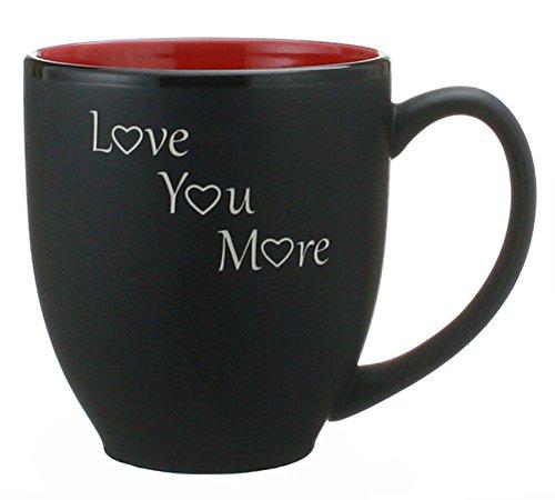 Tone Bistro Mug Two (Celery Street Love You More - 14oz Hand Engraved Coffee Mug - Tea Cup - Anniversary or Birthday Gift (Bistro))