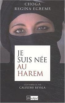 Je suis née au harem par Egbeme