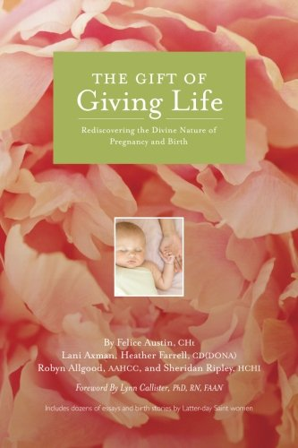 The Gift of Giving Life: Rediscovering the Divine Nature of Pregnancy and Birth ()