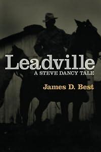 Leadville (Steve Dancy Tale) by James D. Best (2009-04-15)