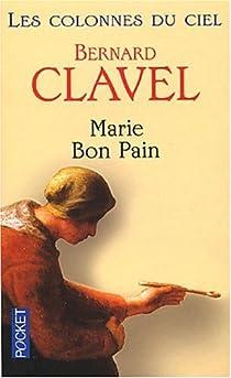 Les Colonnes du ciel, tome 4 : Marie Bon Pain par Clavel