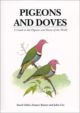 Pigeons and Doves: A Guide to Pigeons and Doves of the World