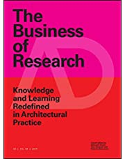 The Business of Research: Knowledge and Learning Redefined in Architectural Practice