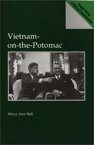 Vietnam-on-the-Potomac: (Praeger Series in Political Communication) by Moya Ann Ball