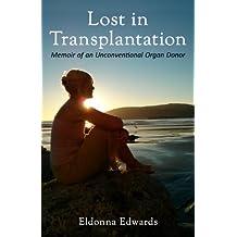 Lost in Transplantation: Memoir of an Unconventional Organ Donor