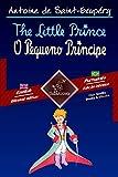 The Little Prince - O Pequeno Príncipe: Bilingual parallel text - Texto bilíngue em paralelo: English - Brazilian Portuguese / Inglês - Português Brasileiro