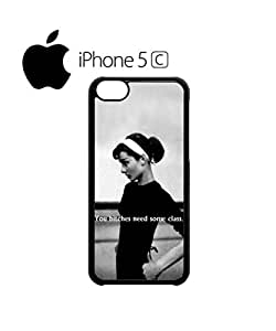 You B*tches Need Some Class Mobile Cell Phone Case Cover iPhone 5c Black
