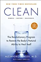 Clean: The Revolutionary Program to Restore the Body's Natural Ability to Heal Itself Front Cover
