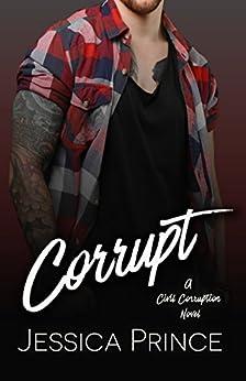 Corrupt (Civil Corruption) by [Prince, Jessica]
