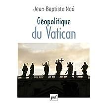 Géopolitique du Vatican: La puissance de l'influence (Hors collection) (French Edition)