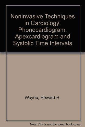 Noninvasive Techniques in Cardiology: Phonocardiogram, Apexcardiogram and Systolic Time Intervals