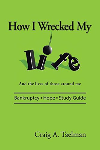 Read Online How I Wrecked My Life: And the lives of those around me ebook
