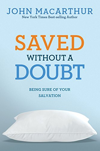 Saved without a doubt being sure of your salvation john saved without a doubt being sure of your salvation john macarthur study by fandeluxe Ebook collections
