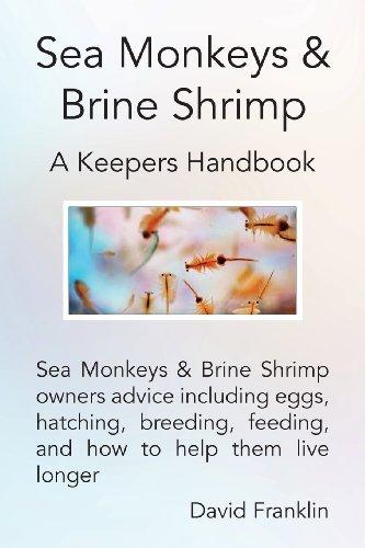 By David Franklin Sea Monkeys & Brine Shrimp: Sea Monkeys & Brine Shrimp owners advice including eggs, hatching, breed [Paperback]