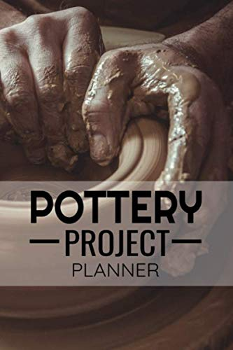 Pottery Project Planner: Pottery Project Book | 80 Project Sheets to Record your Ceramic Work | Gift for Potters
