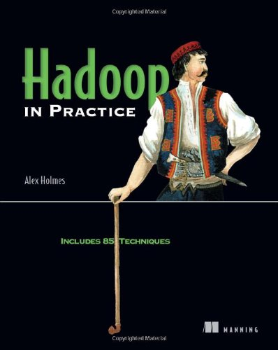 [PDF] Hadoop in Practice Free Download | Publisher : Manning Publications | Category : Computers & Internet | ISBN 10 : 1617290238 | ISBN 13 : 9781617290237
