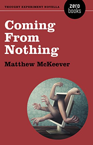 Coming From Nothing: A Thought Experiment Novella