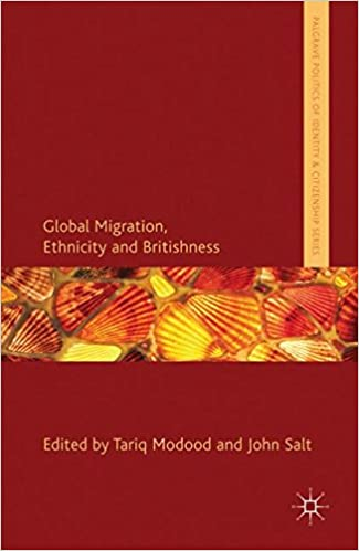 Global Migration, Ethnicity and Britishness (Palgrave Politics of Identity and Citizenship Series)