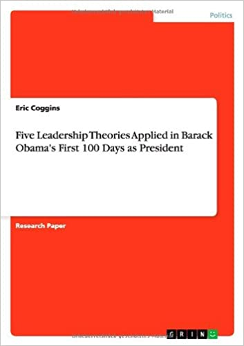 Essay On Modern Science Five Leadership Theories Applied In Barack Obamas First  Days As  President Eric Coggins  Amazoncom Books Essay On Cow In English also A Level English Essay Five Leadership Theories Applied In Barack Obamas First  Days  Columbia Business School Essay