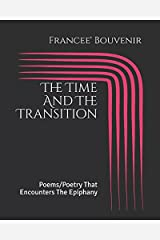 The Time And The Transition: Poems/Poetry That Encounters The Epiphany Paperback