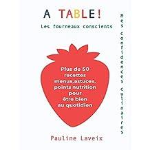 A table !: Les fourneaux conscients