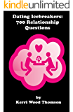 Dating Icebreakers: 700 Relationship Questions