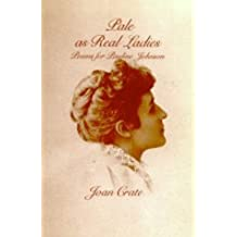 Pale as Real Ladies: Poems for Pauline Johnson