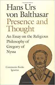 book communio essay gregory nyssa philosophy presence religious thought Home the faith presence and thought: essay on the religious philosophy of gregory of nyssa (a communio book.