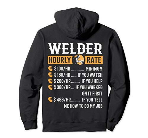 Funny Welder Gifts - Welder Hourly Rate Hoodie