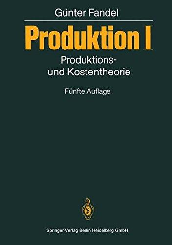 Produktion I: Produktions- und Kostentheorie