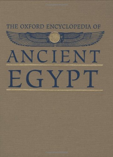 The Oxford Encyclopedia of Ancient Egypt (3 Volume Set) (Encyclopedia Of The Archaeology Of Ancient Egypt)
